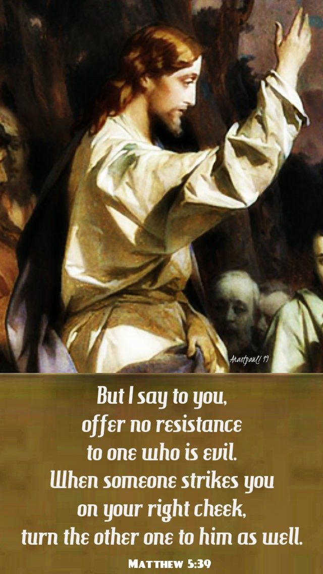 but-i-say-to-you-offer-no-resistance-to-one-who-is-evil-matthew-5-39-17-june-2019 and 15 june 2020
