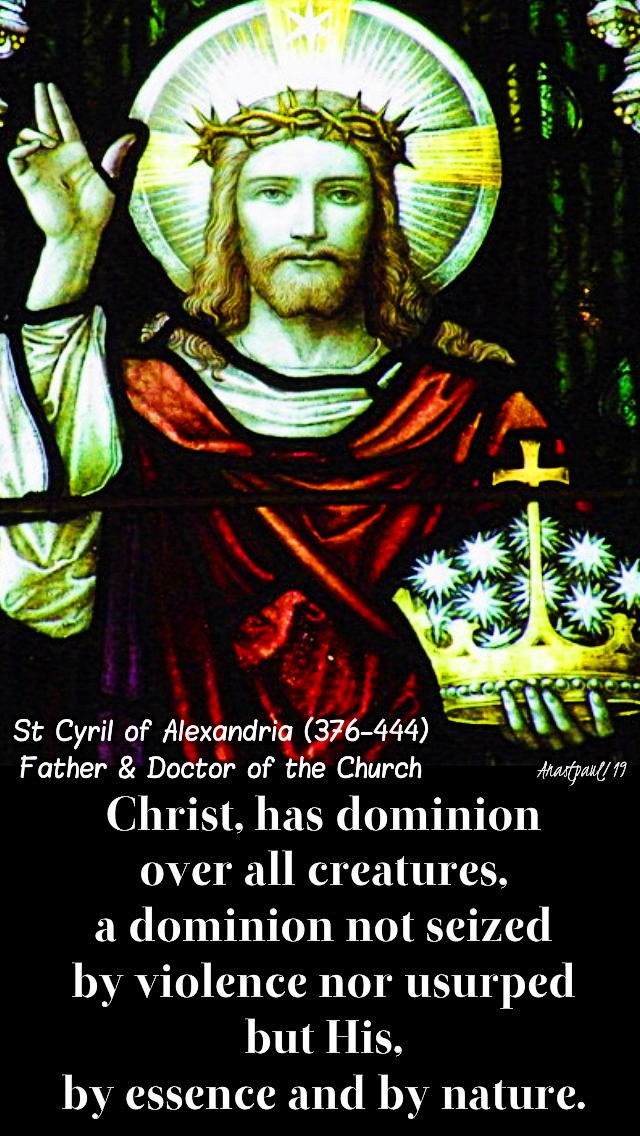 christ has dominion over all - st cyril of alexandria 24 nov 2019 christ the king