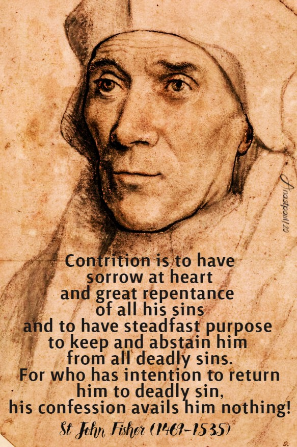 contrition is to have sorrow at heart - st john fisher 22 june 2020