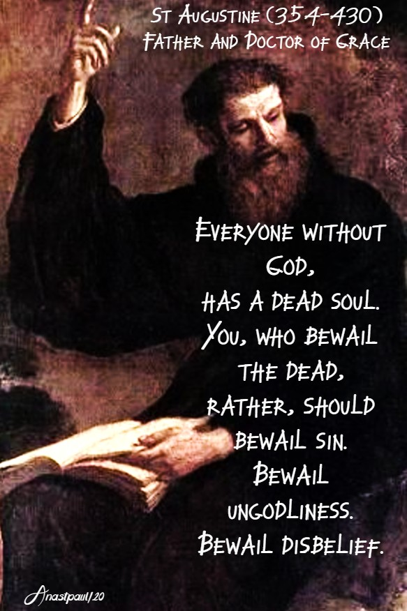 everyone without god has a dead soul - st augustine 21 june 2020