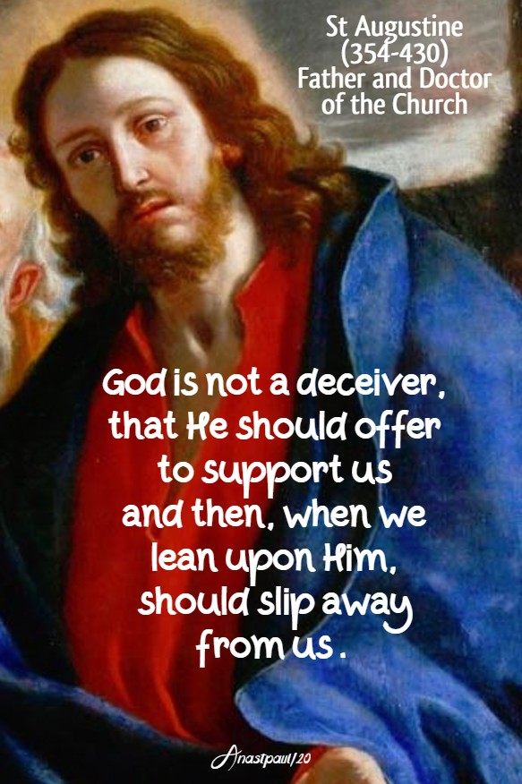 god is not a deceiver, that he should offer to support us - st augustine - 23 june 2020