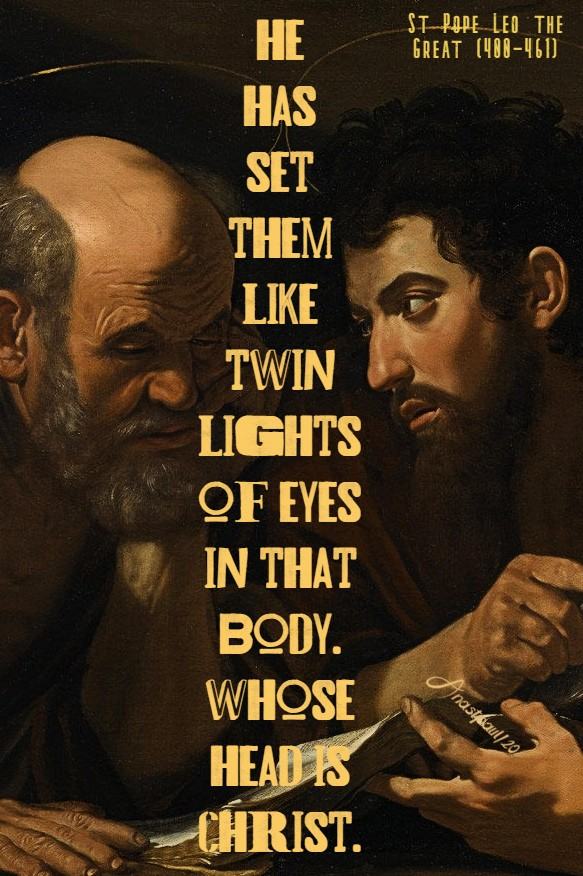 he has set them like twin lights oe eyes in that body whose head is christ st pope leo the great 29 june 2020