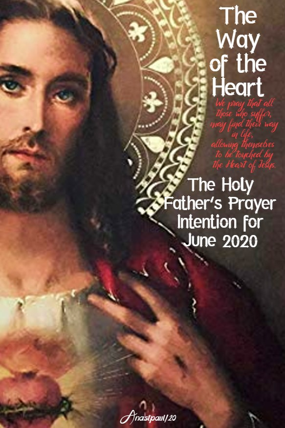 holy father's prayer intention june 2020 the way of the heart