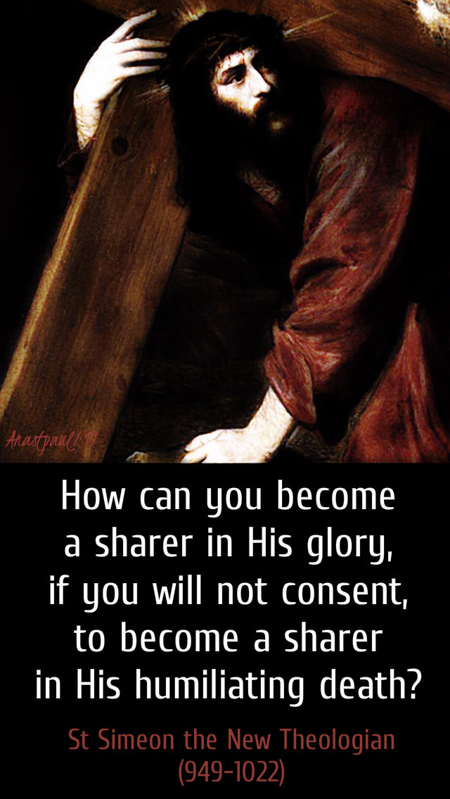 how can you become a sharer in his glory - 28 march 2019 st simeon the new theologian 28 march 2019