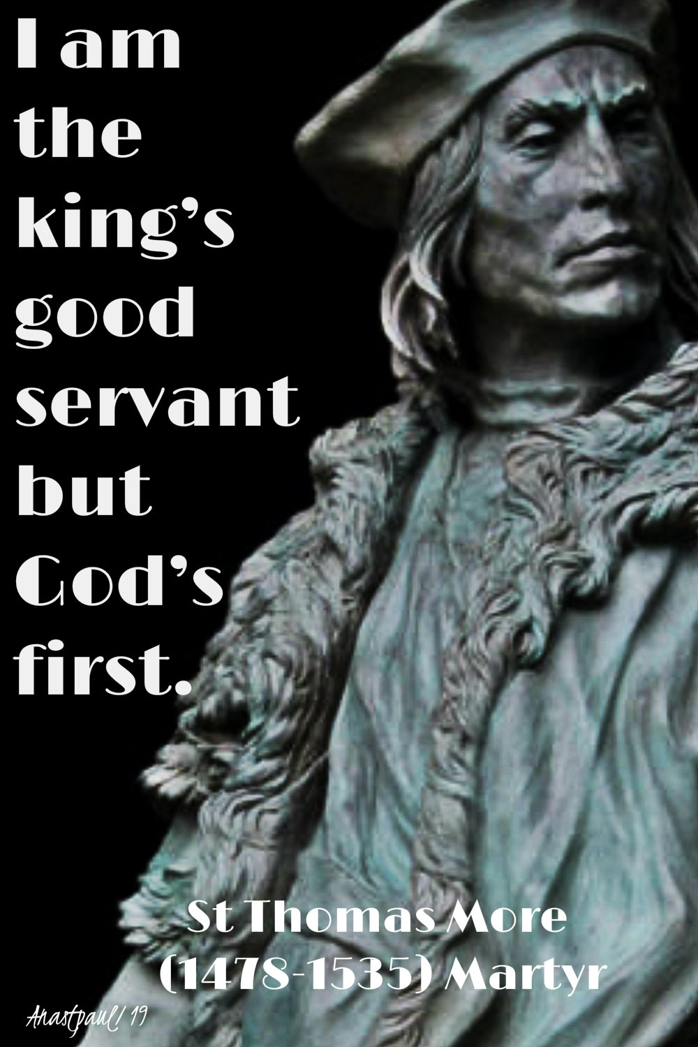 i am the kings good servant but god's first - st thomas more 29 jan 2019