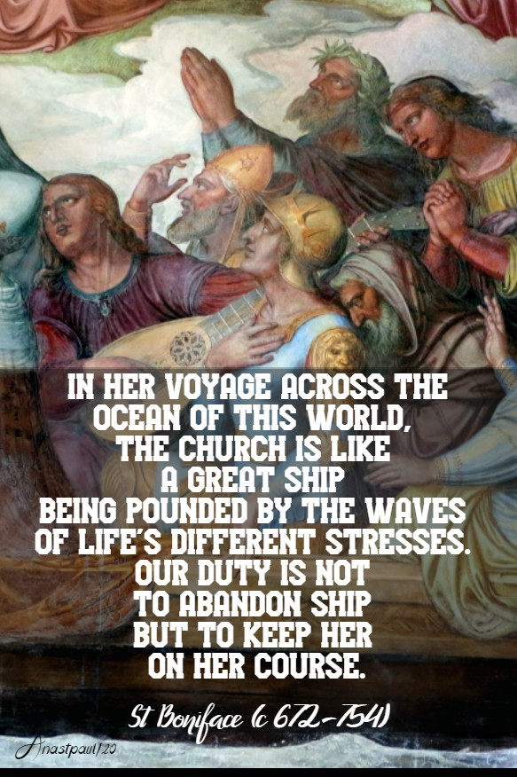 in her voyage across the ocean of this world the church is like a great ship - st boniface 5 june 2020