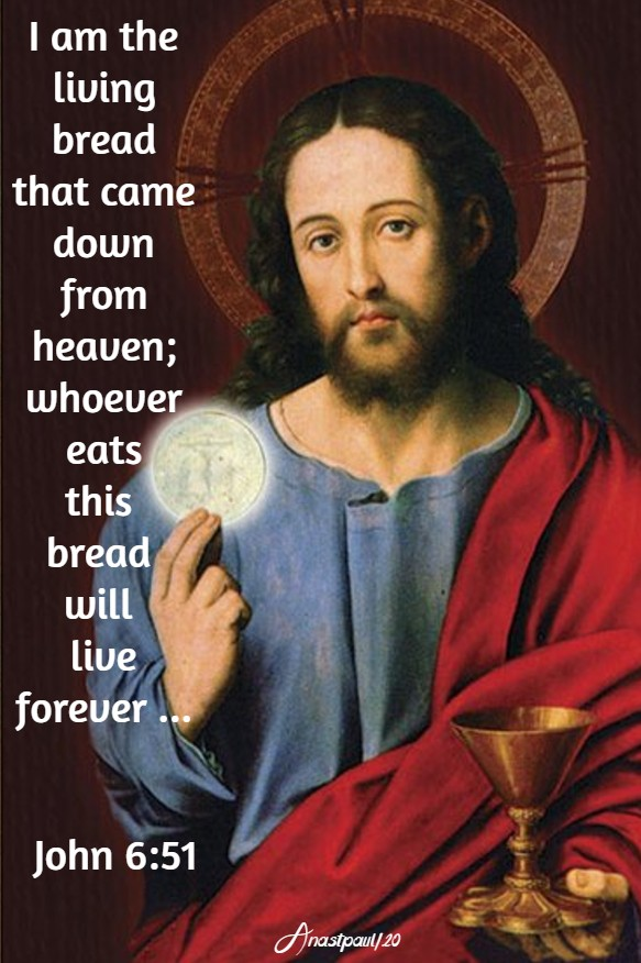 john 6 51 I am the living bread that came down from heaven whoever eats this bread will live forever 14 june 2020 corpus christi