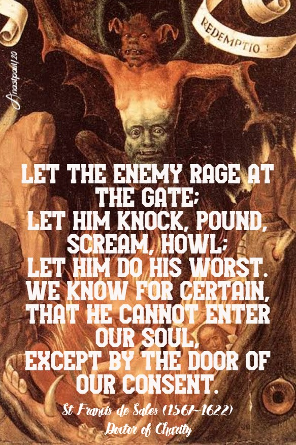 let the enemy rage at the gate, let him knock - st francis de sales 12 june 2020