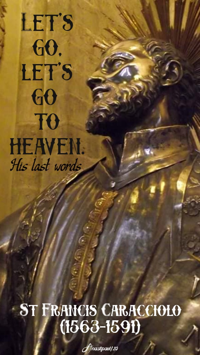 let's go lets go to heaven - last words st francis caracciolo 4 june 2020