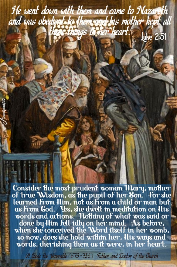 luke 2 51 - he went down with them - consider the most prudent woman Mary - st bede - imm heart 20 june 2020