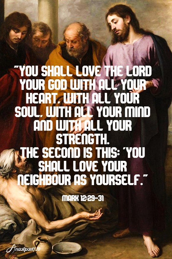 mark 12 29-31 you shall love the lord your god with all your heart -4 june 2020