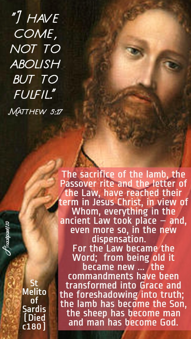 matthew 5 17 i have come not toa bolish but to fulfil - the sacrifice of the lamb, the passover rit and the letter of the law - st melitos of sardis 10 june 2020