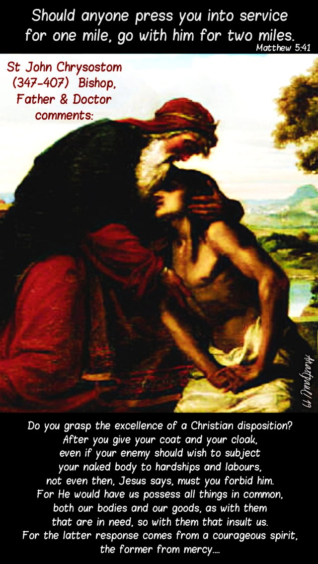 matthew-5-41-should-anyone-press-you-into-service-do-you-grasp-the-excellence-of-a-christian-disposition-st-john-chrysostom-17-june-2019 and 15 june 2020