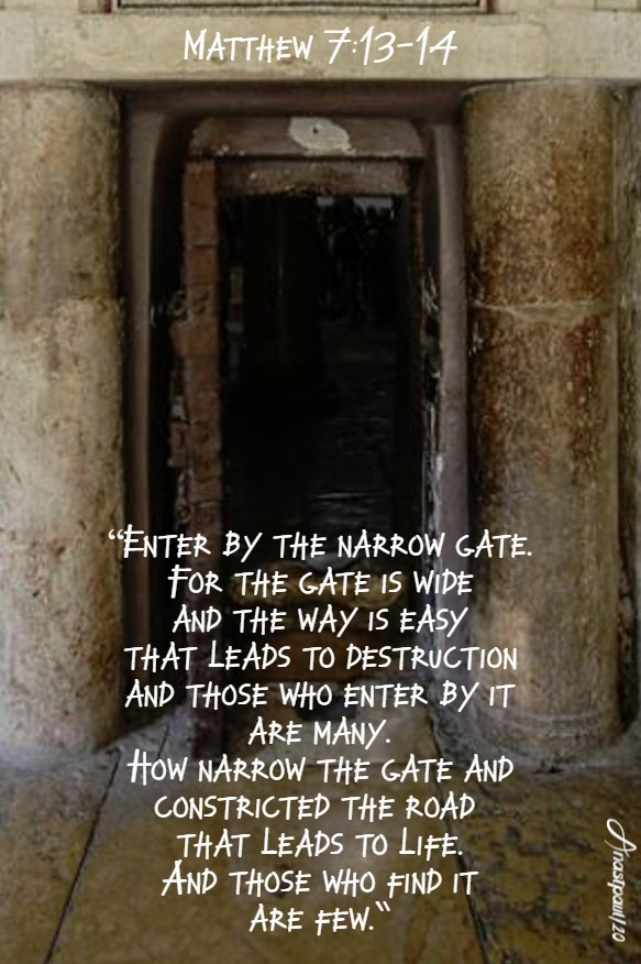 matthew 7 13-14 enter by the narrow gate 23 june 2020