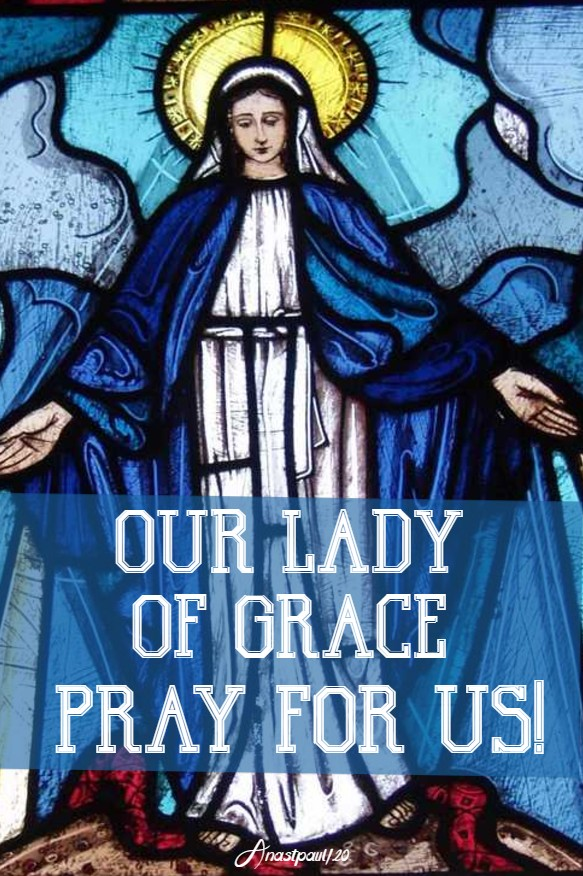 our lady of grace pray for us 9 june 2020