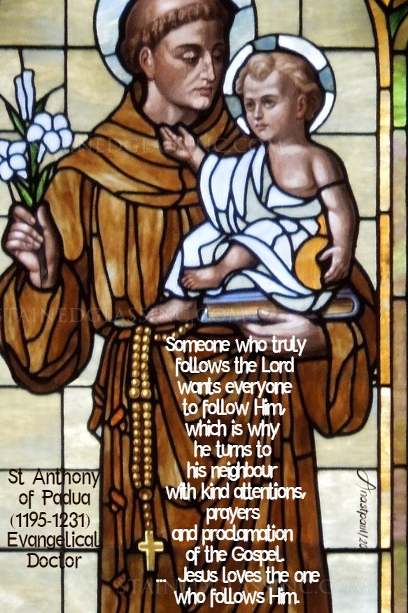 someone who truly follows the lord wants everyone to follow him - st anthony of padua 11 june 2020
