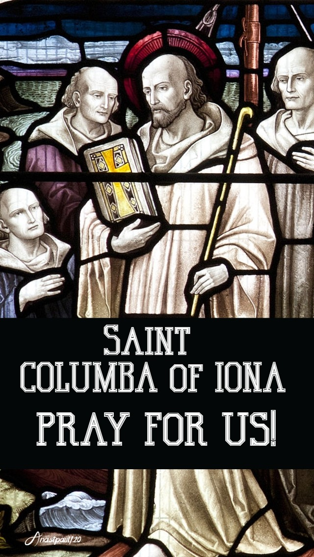 st columba of iona pray for us 9 june 2020