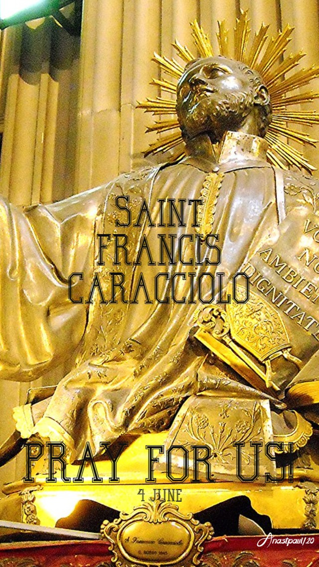 ST FRANCIS CARACCIOLO PRAY FOR US NO 2 4 JUNE 2020