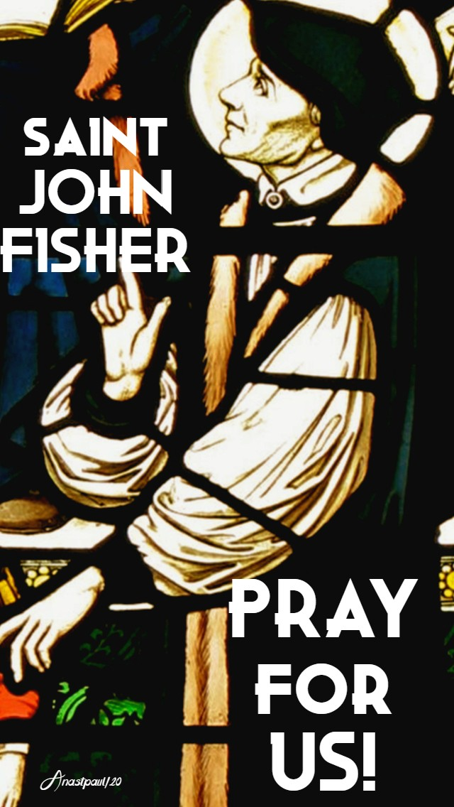 st john fisher pray for us 22 june 2020