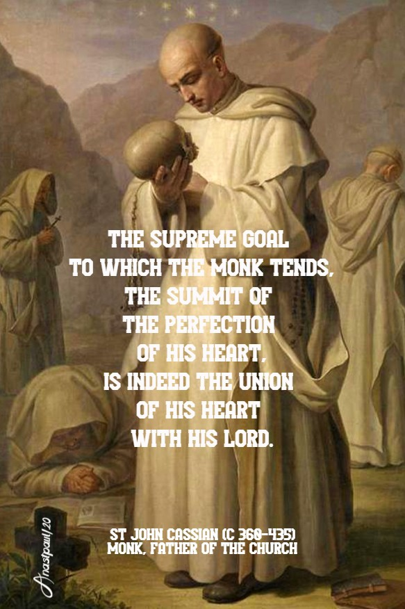 te supreme goal to which the monk tends - st john cassian 28 june 2020