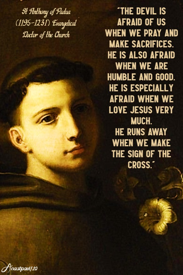 the devil is afraid of us when we pray ...make the sign of the cross - st anthony of padua 13 june 2020