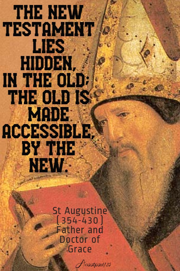 the new testament lies hidden n the old - the old is made - st augustie 10 june 2020