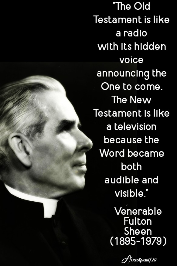 the old testament is like a radio - ven fulton sheen 10 june 2020