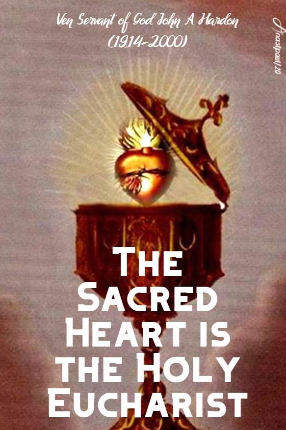 the sacred heart is the holy eucharist ven john a hardon 7 june 2020