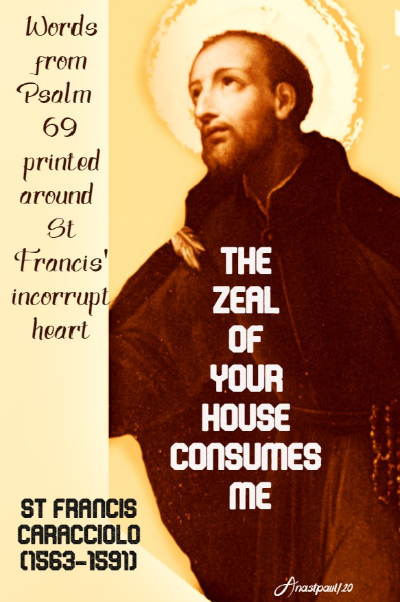 the zeal of your house consumes me - st francis caracciolo 4 june 2020