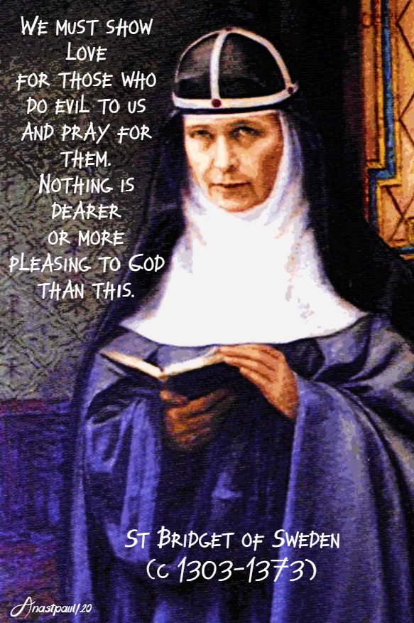 we must show love for those who do evil to us - st bridget of sweden 16 june 2020