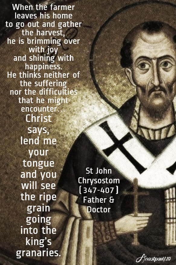 when the farmer .... christ says lend me your tongue - st john chrysostom 21 june 2020