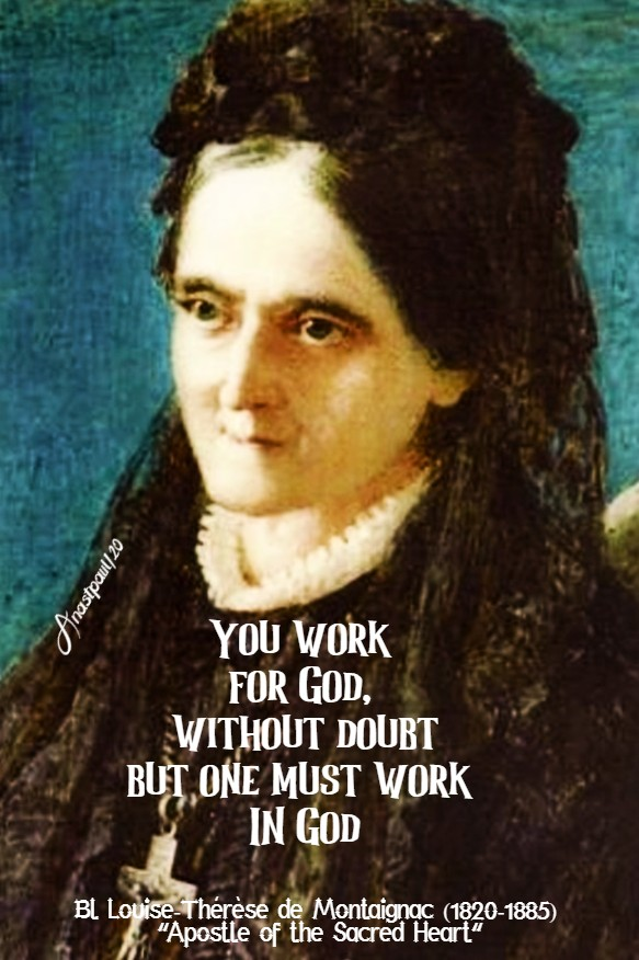 you work for god without dout but one must work IN god - bllouise-therese 27 june 2020