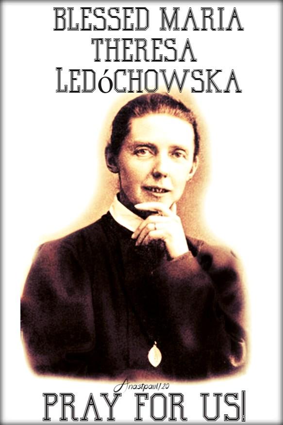 bl maria theresa ledochowska pray for us 6 july 2020