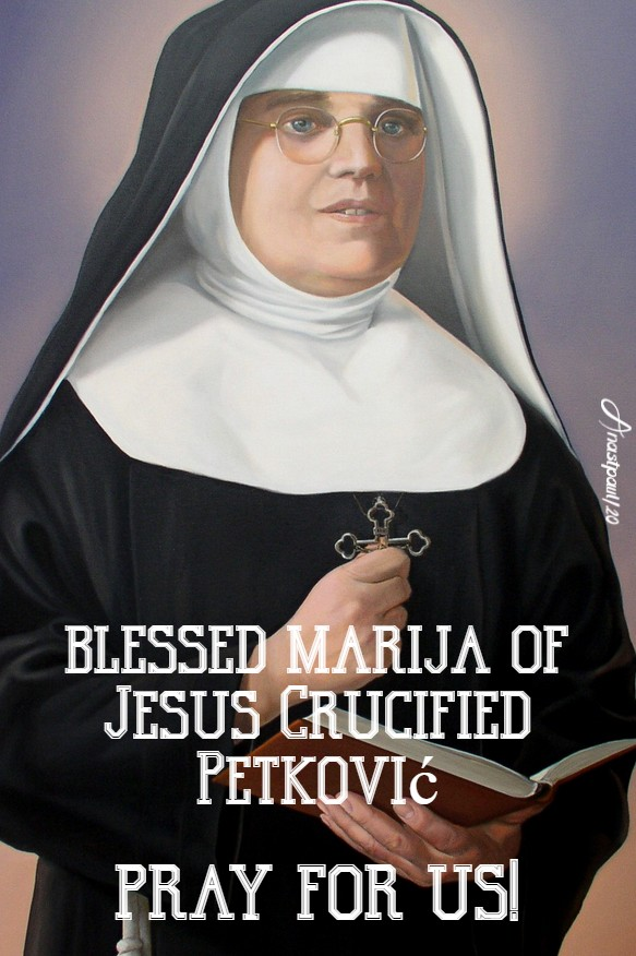 bl marija of jesus crucified petkovic pray for us 9 july 2020