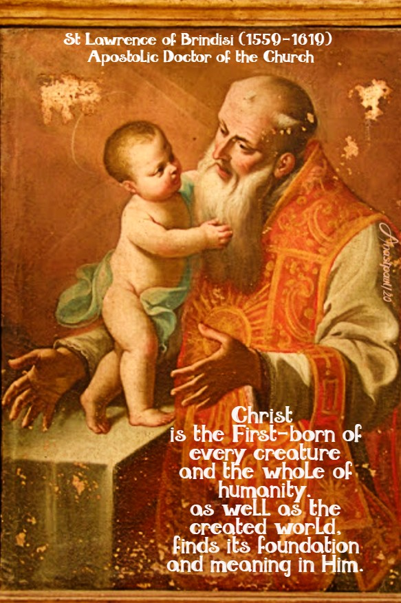 christ is the first born of every creature -st lawrence of brindisi 21 july 2020