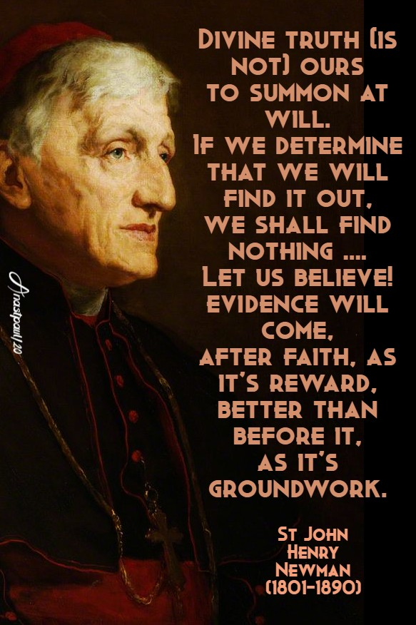 divine truth is not ours to summon at will - st john henry newman 3 july 2020 doubt or faith