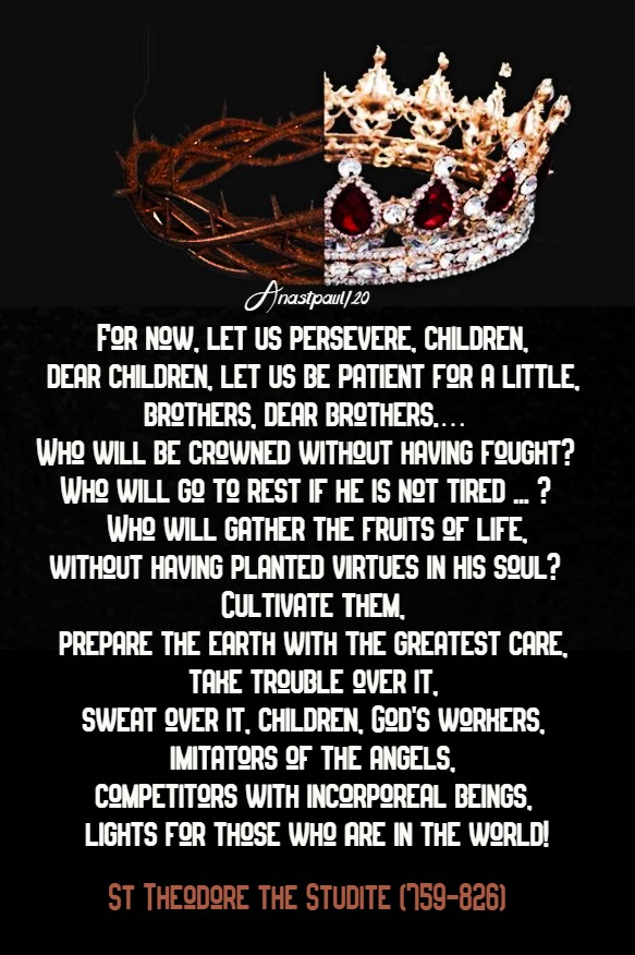 for now let us perseverd children - st theodore the studite 22 july 2020