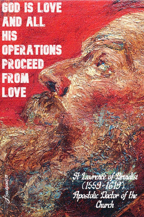 god is love and all his operations proceed from love - st lawrence of brindisi 21 july 2020