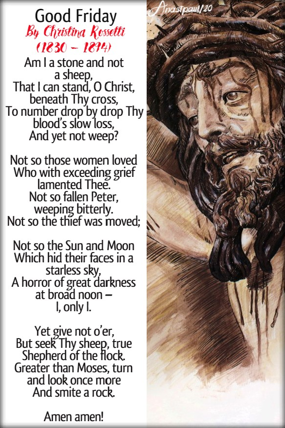 Good friday by Christina Rossetti 7 july 2020