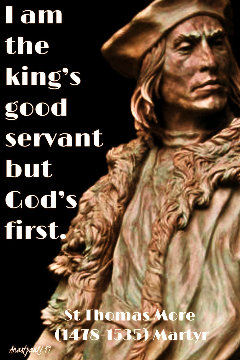 i-am-the-kings-good-servant-but-gods-first-st-thomas-more-29-jan-2019 and 18 july 2020
