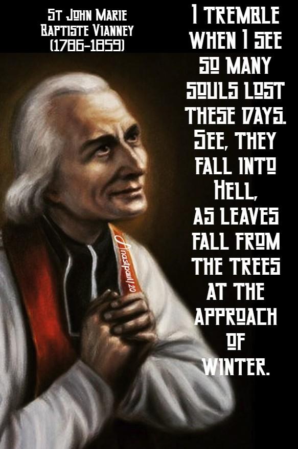 i tremble when i see so many souls lost - st john vianney 19 july 2020