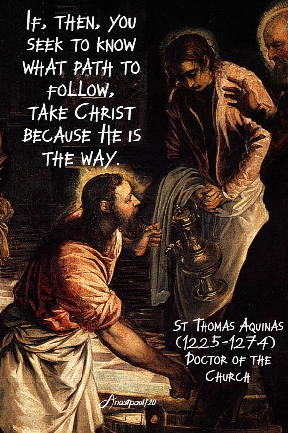 if the you seek to know what path to follow take christ - st thomas aquinas 17 july 2020