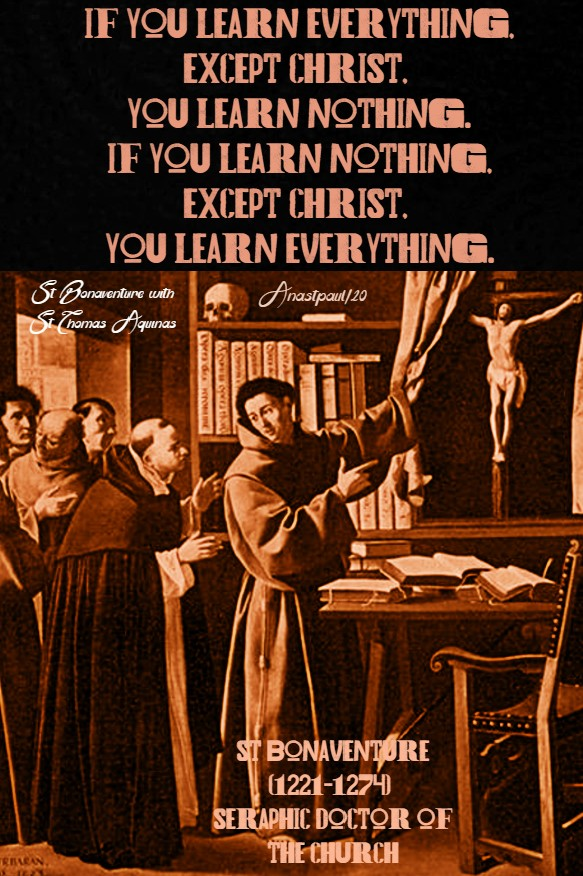 if you learn everything except christ you learn nothing - st bonaventure 15 july 29020