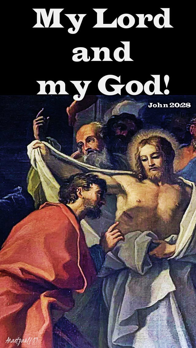john-20-28-my-lord-and-my-god-feat-of-st-thomas-3-july-2019 and 3 july 2020
