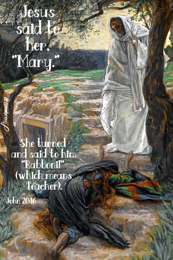 john 2016 - jesus said to her mary 22 july 2020