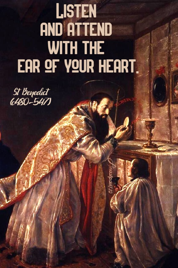 listen and attend with the ear of your heart st benedict 11 july 2020