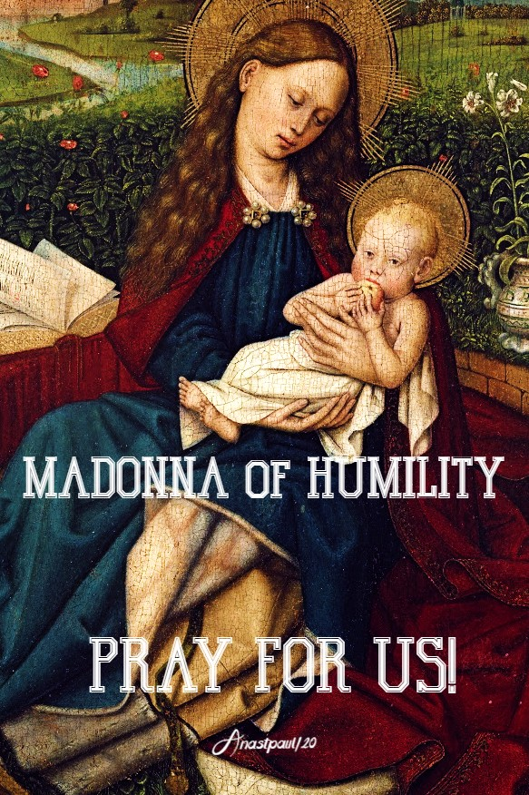 madonna of humility pray for us 17 july 2020