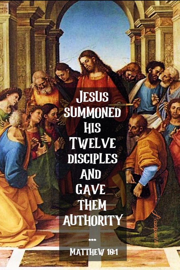 matthew 10 1 jesus summoned his twelve disciples and gave them authority 8 july 2020