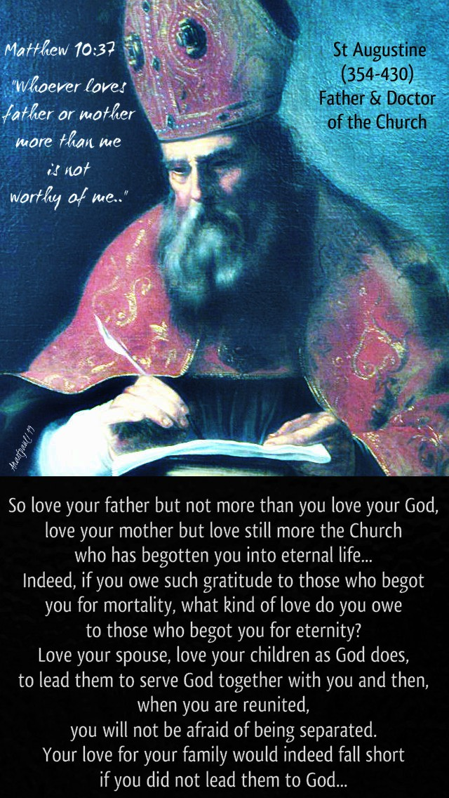 matthew-10-37-whoever-lovs-father-or-mother-so-love-your-father-but-not-more-st-augustine-15-july-2019 and 13 july 2020