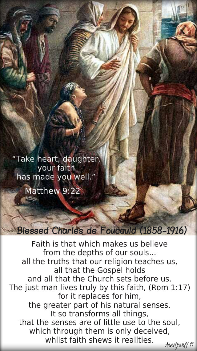 matthew-9-22-take-heart-daughter-your-faith-has-faith-is-bl-charles-de-foucauld-8-july-2019 and 6 july 2020
